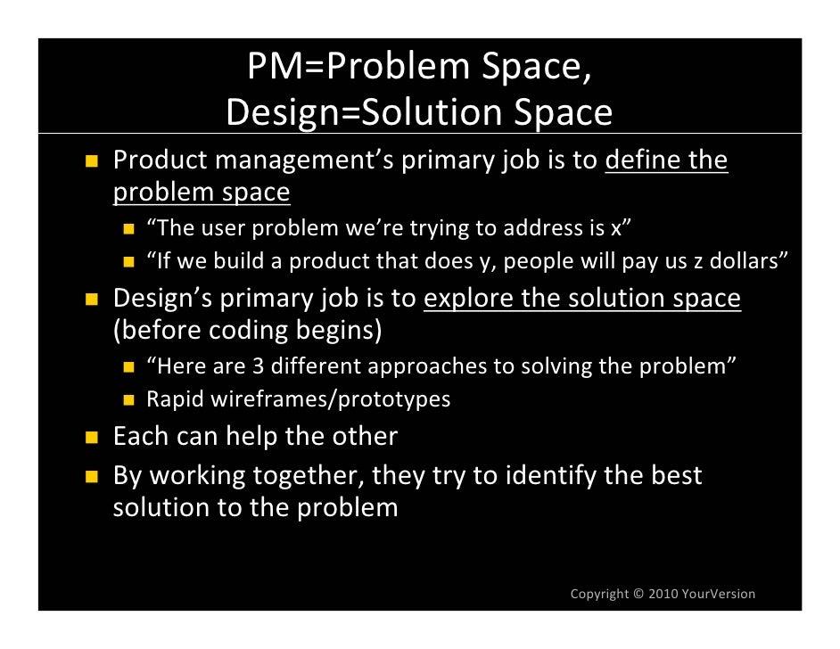 "PM=ProblemSpace,          Design=SolutionSpace Productmanagement'sprimaryjobistodefinethe problemspace   ""Theu..."