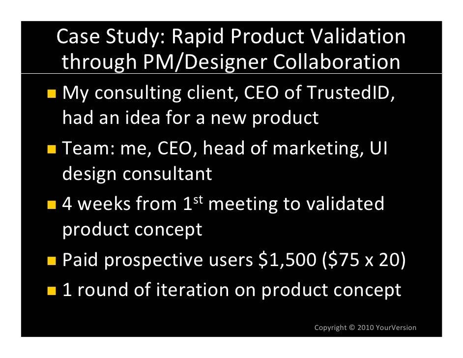 CaseStudy:RapidProductValidation throughPM/DesignerCollaboration Myconsultingclient,CEOofTrustedID, hadanid...