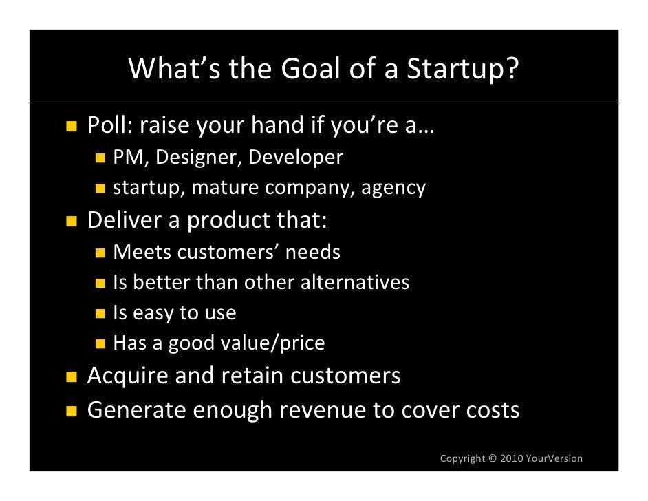 What'stheGoalofaStartup? Poll:raiseyourhandifyou'rea…   PM,Designer,Developer   startup,maturecompany,agen...