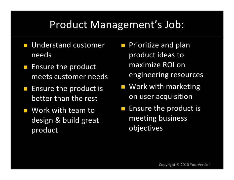 ProductManagement'sJob: Understandcustomer     Prioritizeandplan needs                    productideasto Ensure...