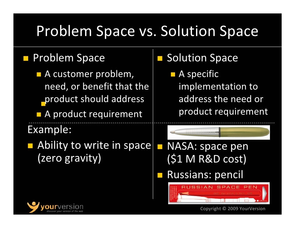 ProblemSpacevs.SolutionSpace          ProductLevel ProblemSpace       SolutionSpace  (userbenefit)       (product)...