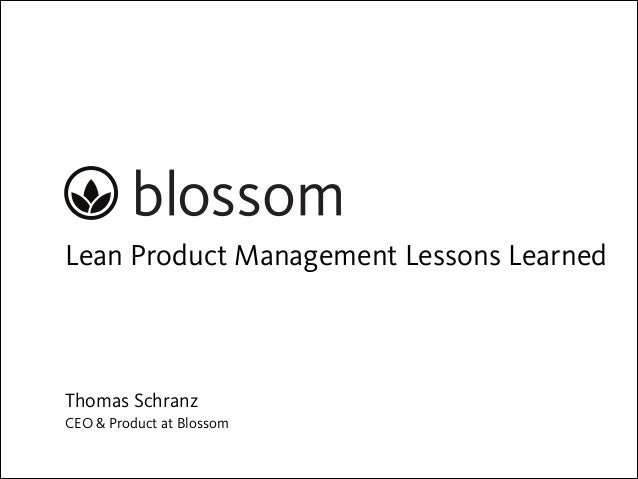Lean Product Management Lessons Learned  Thomas Schranz CEO & Product at Blossom