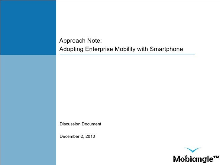 Approach Note: Adopting Enterprise Mobility with Smartphone Discussion Document December 2, 2010