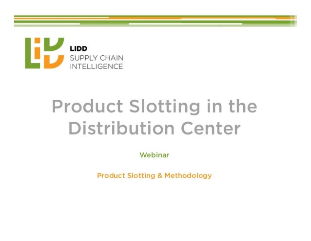 Product Slotting in the Distribution CenterDistribution Center Webinar Product Slotting & Methodology