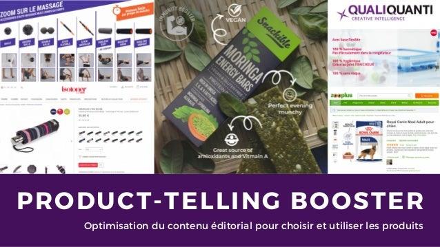PRODUCT-TELLING BOOSTER Optimisation du contenu éditorial pour choisir et utiliser les produits