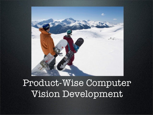 Product-Wise Computer Vision Development