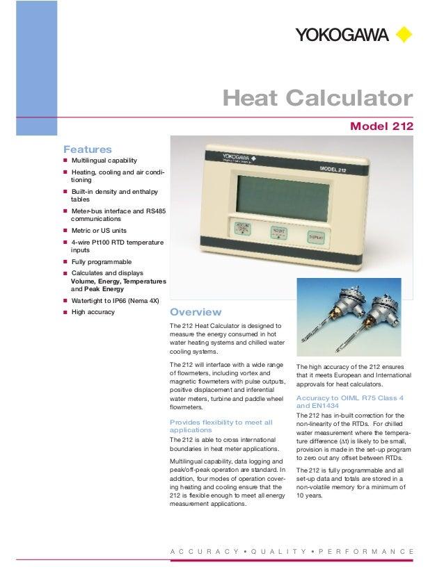A C C U R A C Y • Q U A L I T Y • P E R F O R M A N C E Heat Calculator Model 212 Features I Multilingual capability I Hea...