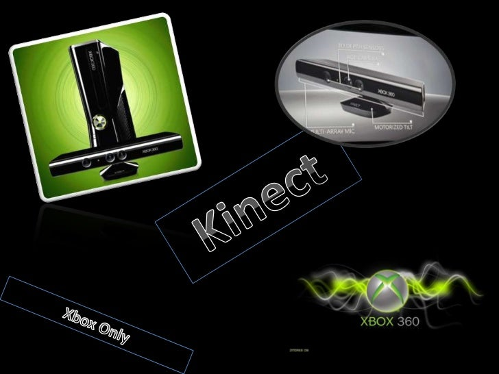 Kinect<br />Xbox Only<br />