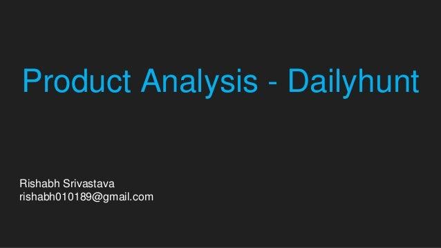 Product Analysis - Dailyhunt Rishabh Srivastava rishabh010189@gmail.com