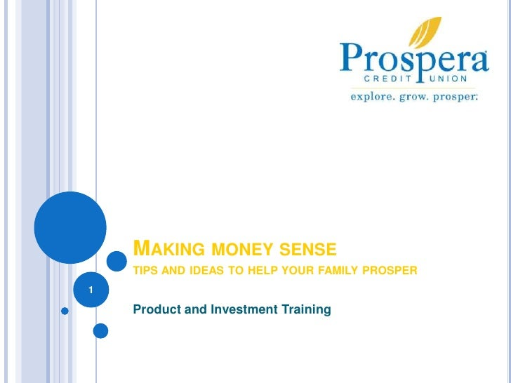 Making money sensetips and ideas to help your family prosper<br />Product and Investment Training<br />1<br />
