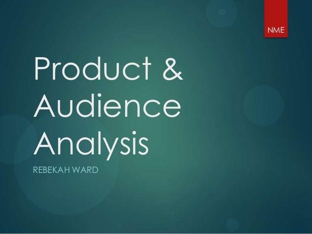 NMEProduct &AudienceAnalysisREBEKAH WARD