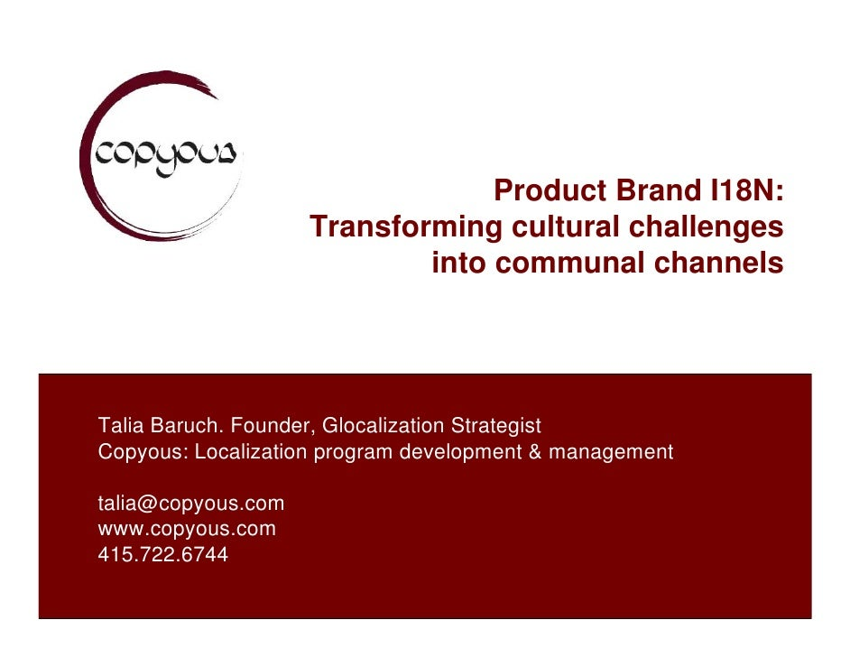 Product Brand I18N:                    Transforming cultural challenges                            into communal channelsT...