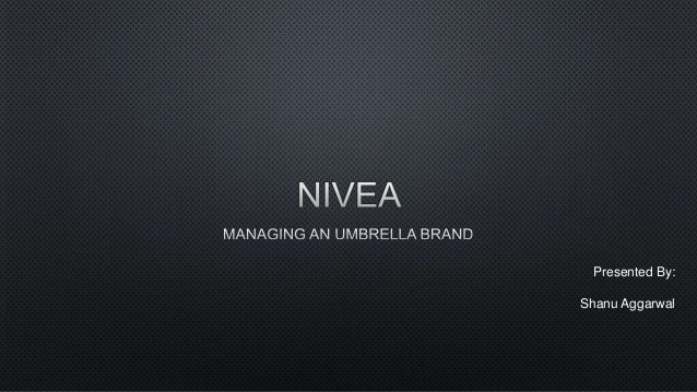nivea managing umbrella brand Managing an umbrella brand  the nivea umbrella brand offered over 300 products in 14 separate segments of the health and beauty market (see table 5 and figure 2 .