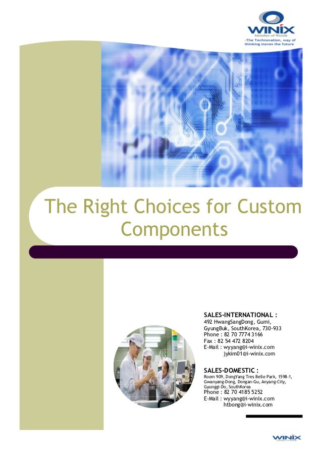 The Right Choices for Custom        Components                 SALES-INTERNATIONAL :                 492 HwangSangDong, Gu...