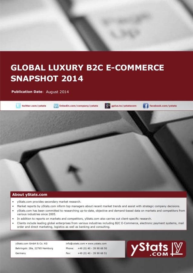 GLOBAL LUXURY B2C E-COMMERCE SNAPSHOT 2014  August 2014