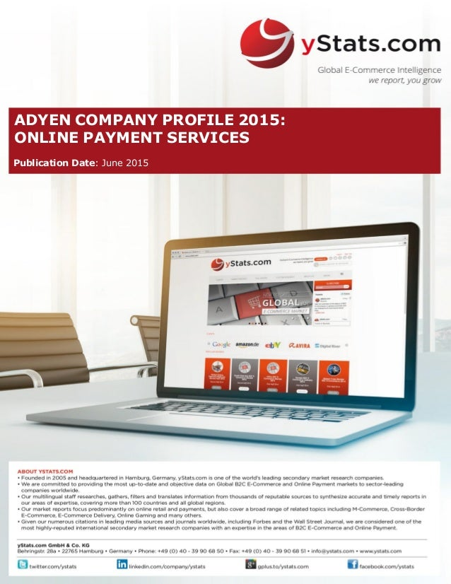 ADYEN COMPANY PROFILE 2015: ONLINE PAYMENT SERVICES Publication Date: June 2015