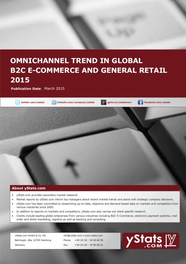 OMNICHANNEL TREND IN GLOBAL B2C E-COMMERCE AND GENERAL RETAIL 2015 March 2015