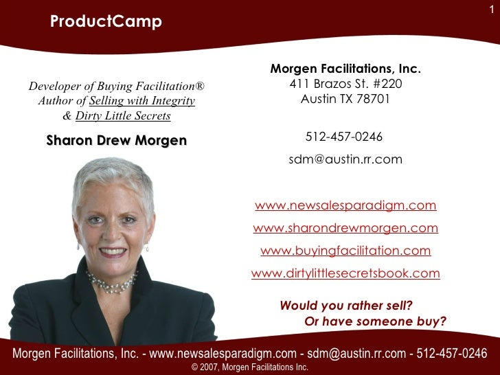 Morgen Facilitations, Inc. - www.newsalesparadigm.com - sdm@austin.rr.com - 512-457-0246 Would you rather sell? Or have so...