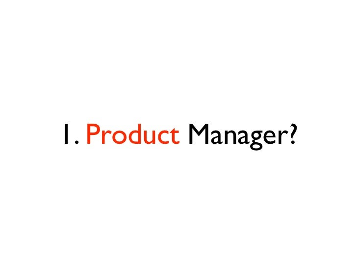 1. Product Manager?