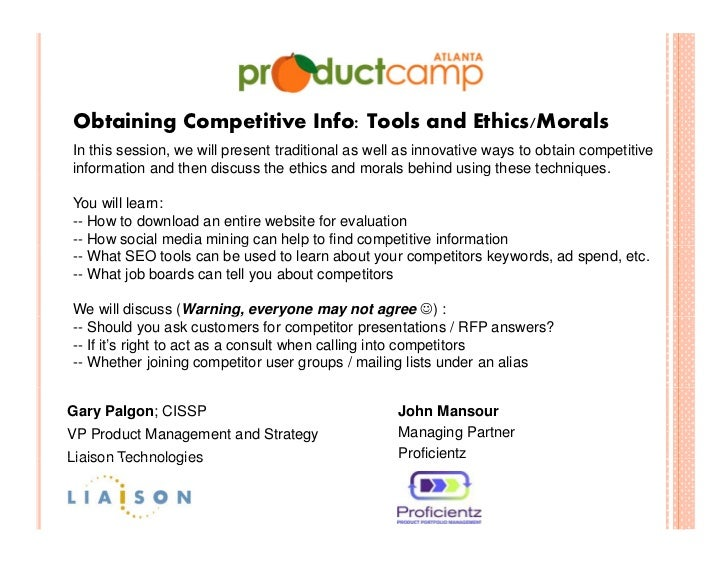Obtaining Competitive Info: Tools and Ethics/MoralsIn this session, we will present traditional as well as innovative ways...