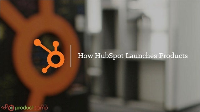 How HubSpot Launches Products