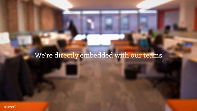 We're directly embedded with our teams @jvocell