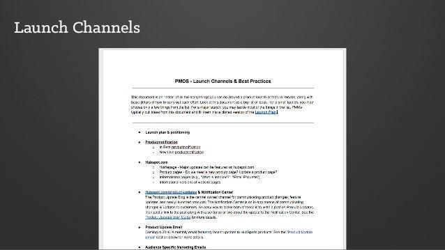 Launch Channels •Website • Blog(s) • Customer Blog • Marketing Blog • Sales Blog • Product Updates Blog •Targeted Email • ...