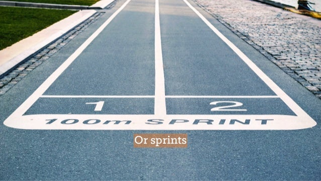 Or sprints