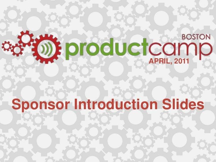 APRIL, 2011<br />Sponsor Introduction Slides<br />
