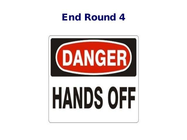 End Round 4