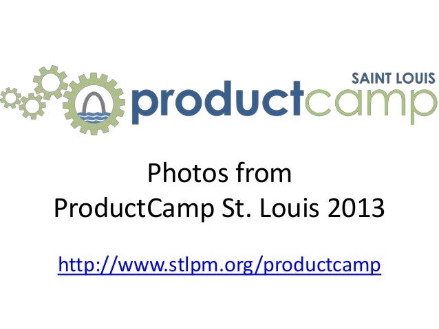 Photos from ProductCamp St. Louis 2013 http://www.stlpm.org/productcamp