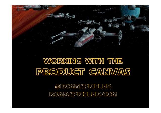 working with theproduct canvas   @romanpichler  romanpichler.com