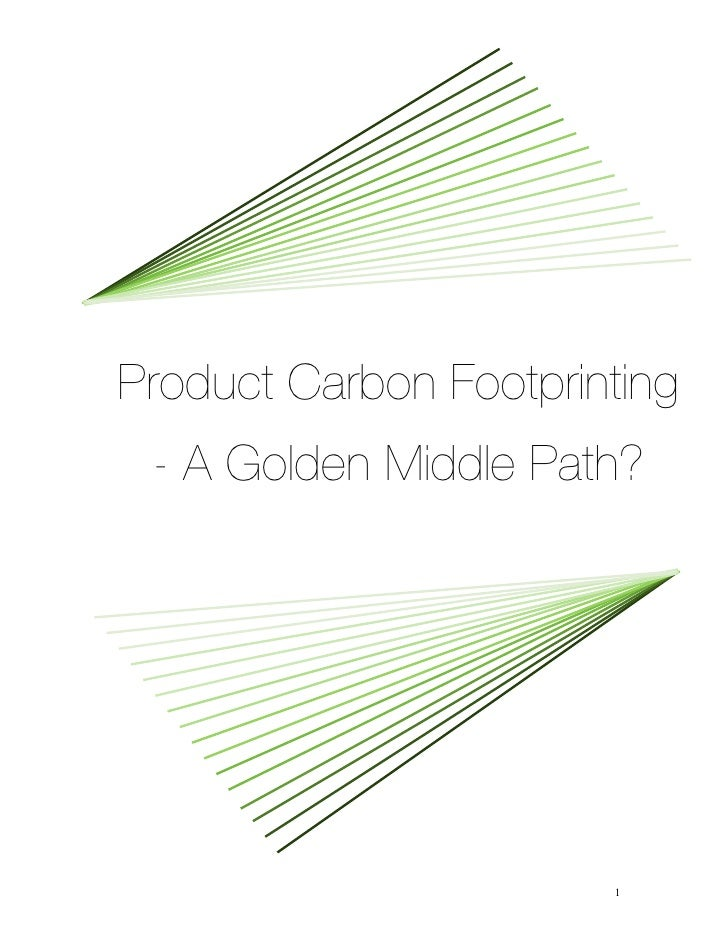 Product Carbon Footprinting - A Golden Middle Path?                       1
