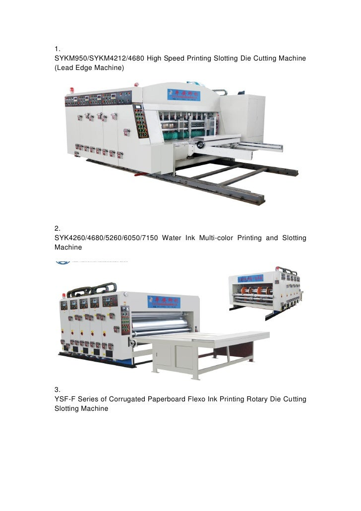 1.SYKM950/SYKM4212/4680 High Speed Printing Slotting Die Cutting Machine(Lead Edge Machine)2.SYK4260/4680/5260/6050/7150 W...