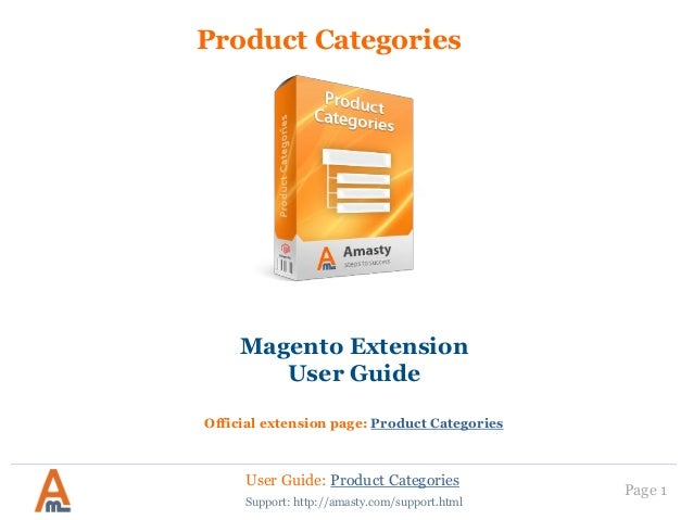 User Guide: Product Categories Page 1 Product Categories Magento Extension User Guide Official extension page: Product Cat...