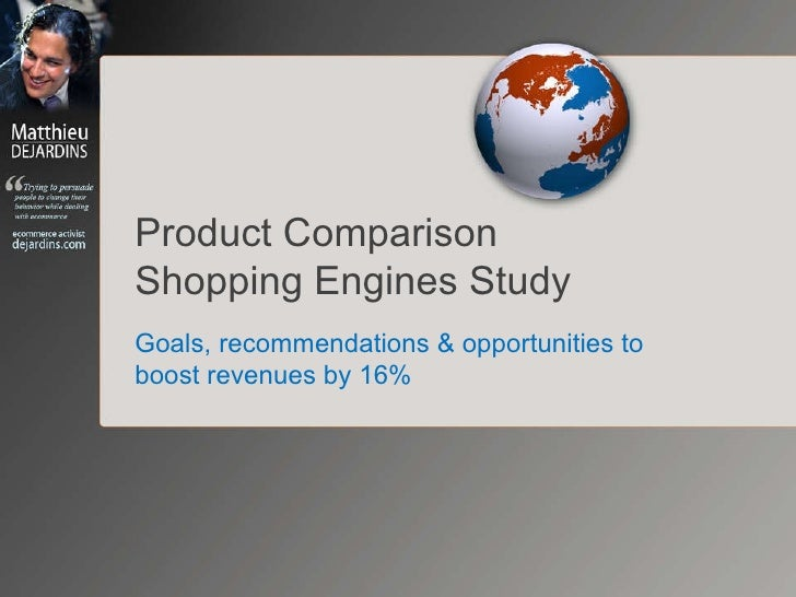 Product Comparison Shopping Engines Study Goals, recommendations & opportunities to boost revenues by 16%