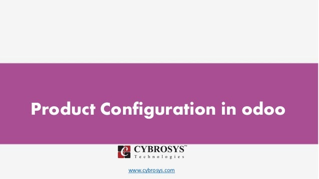 www.cybrosys.com Product Configuration in odoo
