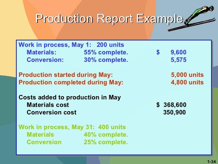 <ul><li>Work in process, May 1:  200 units   </li></ul><ul><li>Materials: 55% complete.   $  9,600 </li></ul><ul><li>Conve...