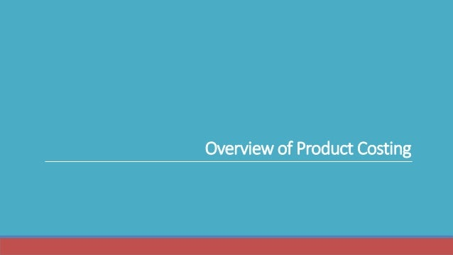 Overview of Product Costing
