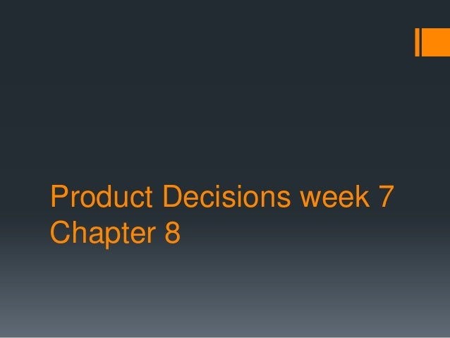 Product Decisions week 7Chapter 8