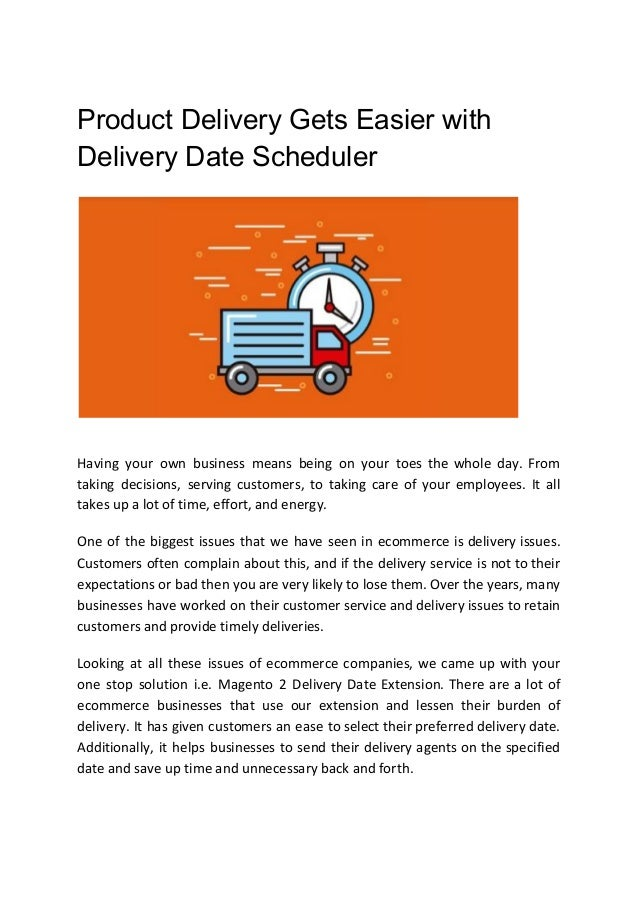 Product Delivery Gets Easier with Delivery Date Scheduler Having your own business means being on your toes the whole day....