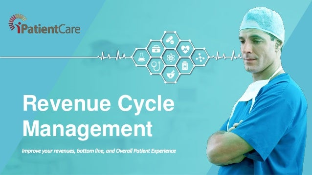 Improve your revenues, bottom line, and Overall Patient Experience Revenue Cycle Management