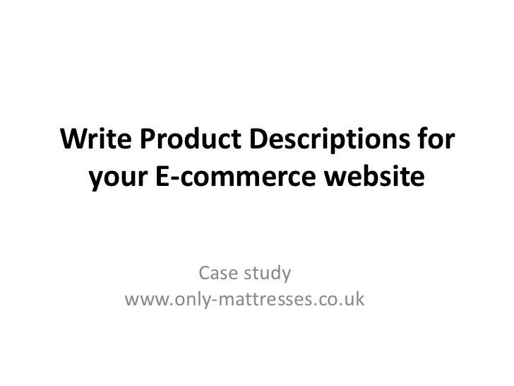 Write Product Descriptions for your E-commerce website          Case study    www.only-mattresses.co.uk
