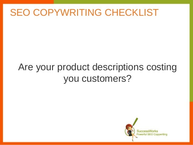 Are your product descriptions costingyou customers?SEO COPYWRITING CHECKLIST