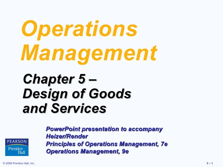 Operations Management Chapter 5 –  Design of Goods  and Services PowerPoint presentation to accompany  Heizer/Render  Prin...