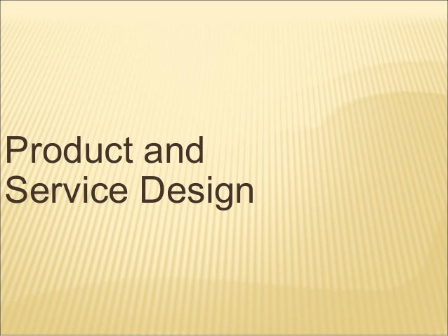 Product andService Design