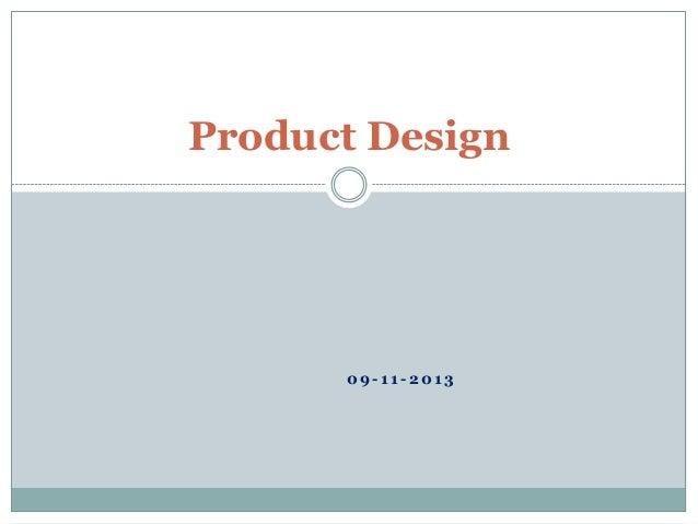 Product Design 0 9 - 1 1 - 2 0 1 3