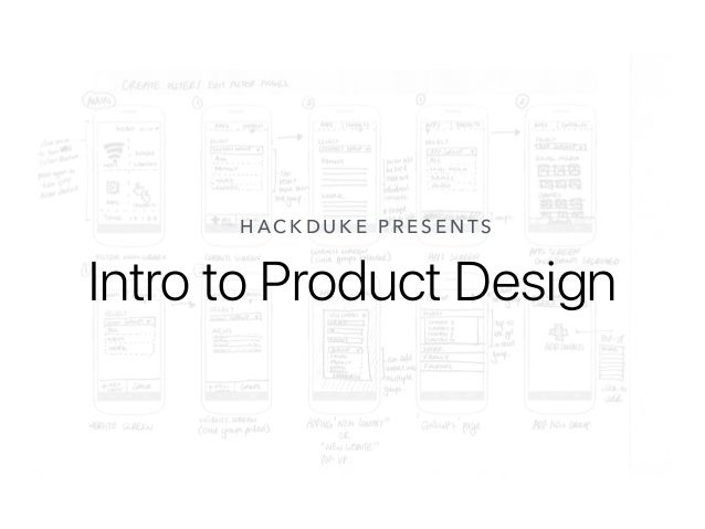 Intro to Product Design H ACKDU KE PRESENTS