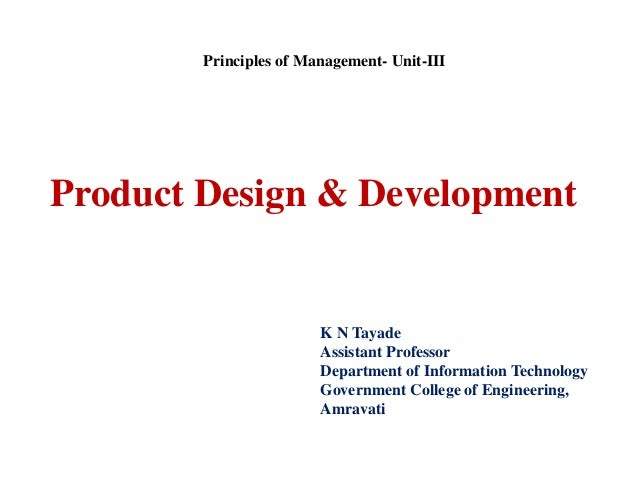 Product Design & Development K N Tayade Assistant Professor Department of Information Technology Government College of Eng...
