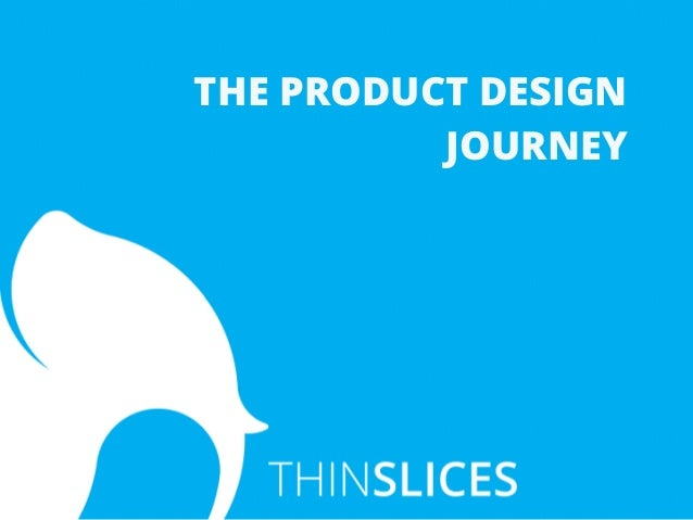 THE PRODUCT DESIGN JOURNEY